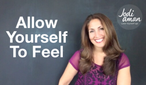 Allow Yourself To Feel
