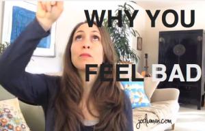 why you feel bad