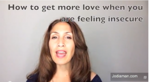 get more love when you are feeling insecure