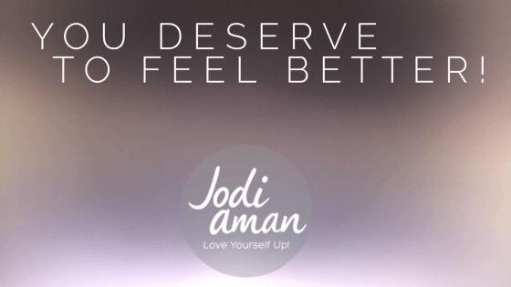 you deserve to feel better