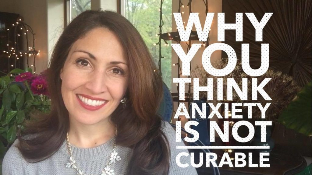 why you think anxiety is not curable