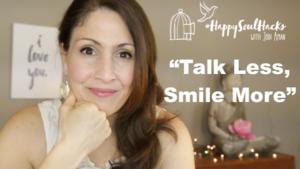 Talk less, smile more
